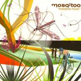 Mosqitoo / Mosqitoo Music / 2005 Kayax